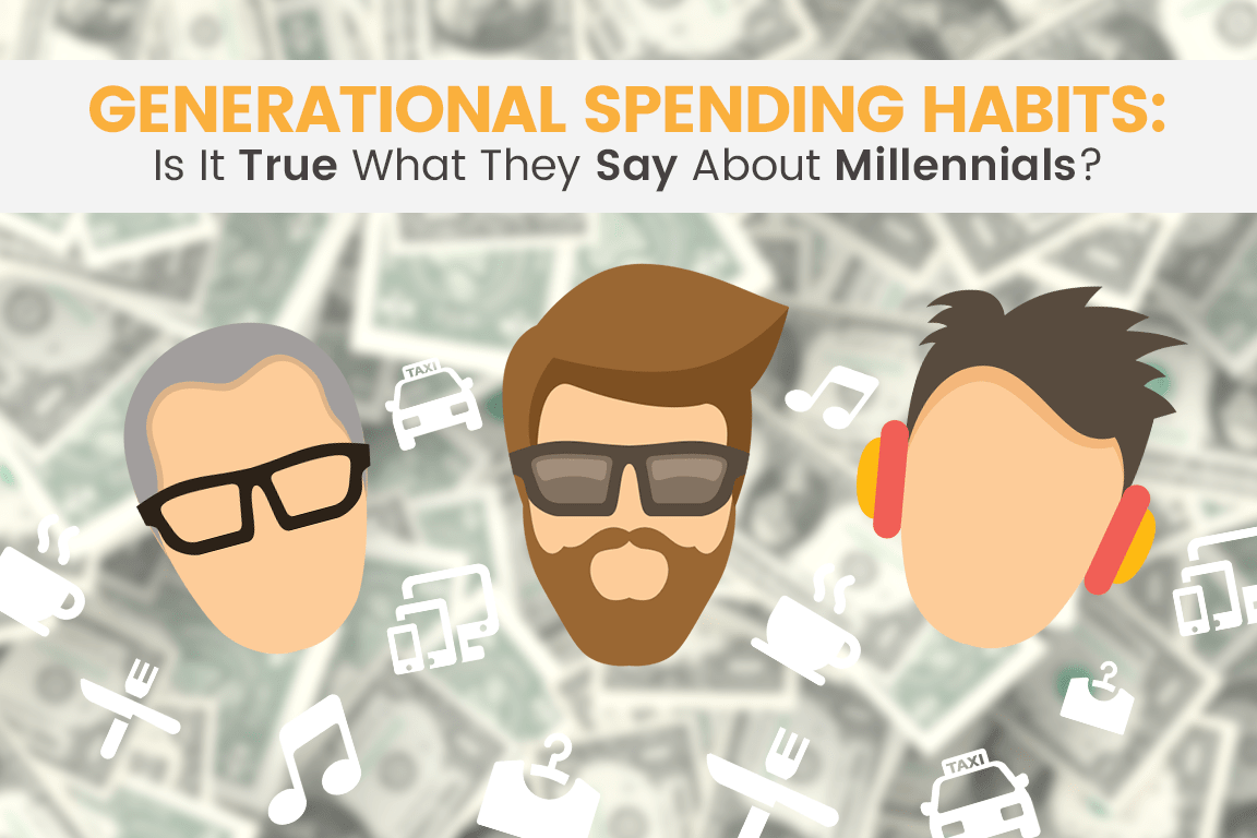 Generational Spending Habits: Is It True What They Say About Millennials?